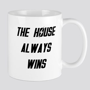 The House Always Wins Mug